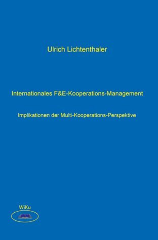 Internationales F&E-Kooperations-Management. Implikationen der Multi-Kooperations-Perspektive