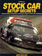 Stock Car Setup Secrets - Advanced Chassis & Suspension Technology for Asphalt & Dirt Circle Track Racing (03) by Bolles, Bob [Paperback (2003)]