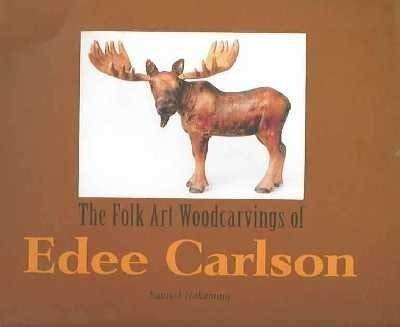 Download The Folk Art Woodcarvings of Edee Carlson ebook