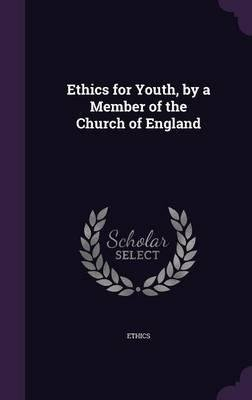 Download Ethics for Youth, by a Member of the Church of England(Hardback) - 2016 Edition PDF