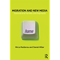 Migration and New Media: Transnational Families and Polymedia (English Edition)