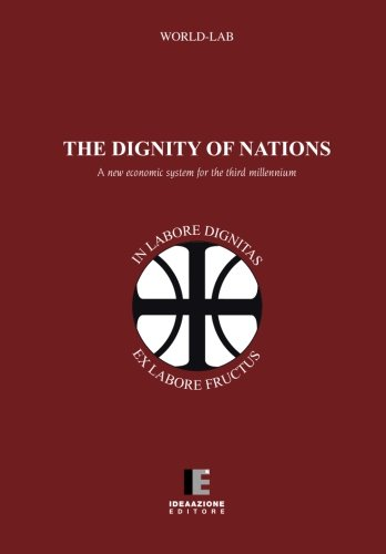 The dignity of nations: A new economic system for the third millennium pdf