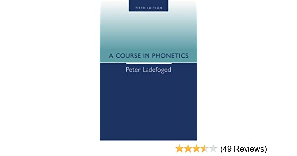 Amazon a course in phonetics 9781413006889 peter ladefoged amazon a course in phonetics 9781413006889 peter ladefoged books fandeluxe Images
