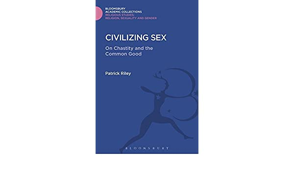 Chastity civilizing common good sex