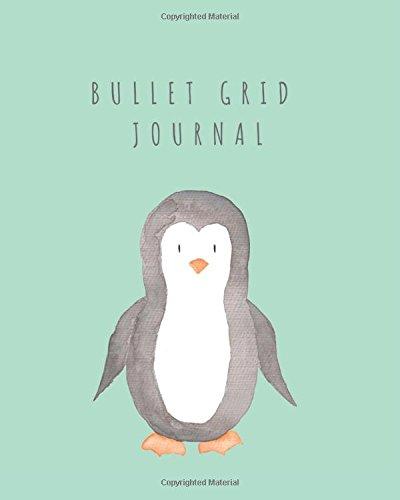 Download Bullet Grid Journal with Adorable Penguin, 140 Dot Grid Pages, 8 X 10 pdf epub