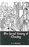 The Social History of Chivalry, Cornish, F. H., 0710309201