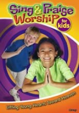 Sing & Praise Worship for Kids: Lifting Young Hearts Toward ()