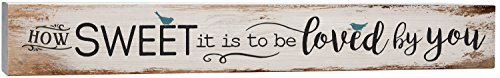 How Sweet It Is To Be Loved By You Birds White 4 x 24 Inch Solid Pine Wood Barnhouse Block Sign