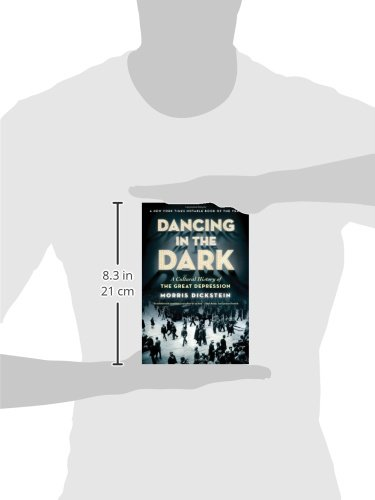 Dancing in the Dark: A Cultural History of the Great Depression: Morris Dickstein: 9780393338768: Amazon.com: Books