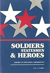 Soldiers Statesman and Heroes