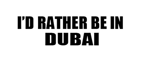 I'D RATHER BE IN DUBAI United Arab Emirates Decal Car Laptop Wall Sticker