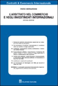 L'arbitrato nel commercio e negli investimenti internazionali Copertina flessibile – 31 dic 2008 Piero Bernardini Giuffrè 8814143374 Italia