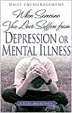 When Someone You Love Suffers from Depression or Mental Illness: Daily Encouragement