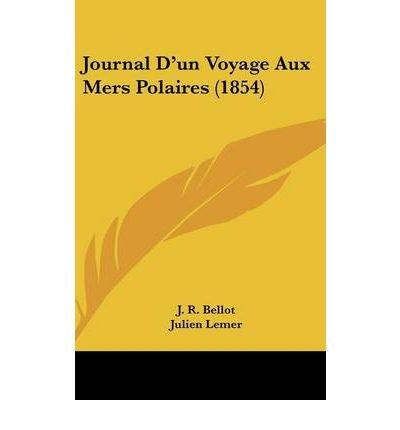 Download Journal D'un Voyage Aux Mers Polaires (1854) (Hardback) - Common pdf epub
