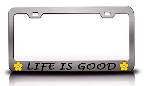 Life is Good with Daisy Design Auto License Plate Frame Tag Aluminum Metal, Funny Humor Auto Car Truck License Plate Holder, 2 Holes and Screws