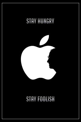 Stay Hungry Steve Jobs Motivational Quotes Poster Print Rolled
