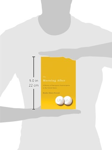 The Morning After: A History of Emergency Contraception in the United States (Critical Issues in Hea - http://medicalbooks.filipinodoctors.org
