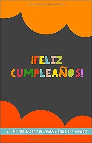 Feliz Cumpleaños! El Mejor Regalo de Cumpleaños del Mundo ...