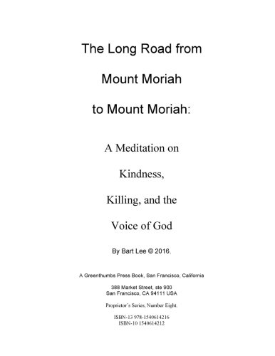 Download The Long Road from Mount Moriah to Mount Moriah: A Meditation on Kindness, Killing and the Voice of God pdf epub