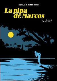 La pipa de Marcos (Los Viajes de Juan Sin Tierra 1)