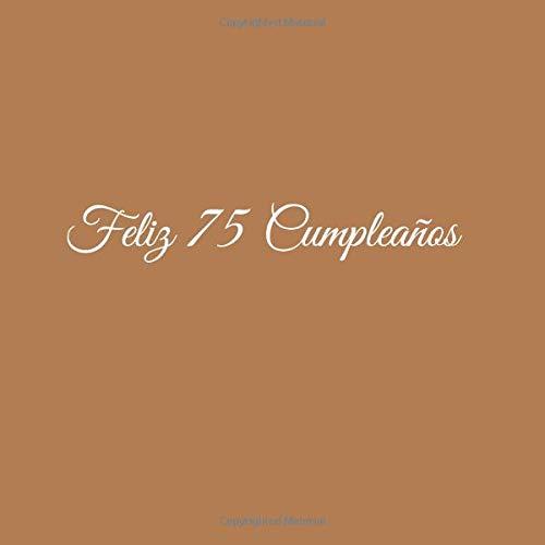 Amazon.com: Feliz 75 cumpleaños: Libro De Visitas 75 Años ...