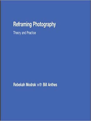 Amazon reframing photography theory and practice ebook amazon reframing photography theory and practice ebook rebekah modrak bill anthes kindle store fandeluxe Gallery