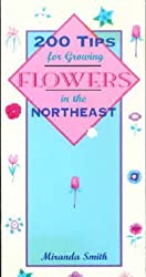 200 Tips for Growing Flowers in the Northeast