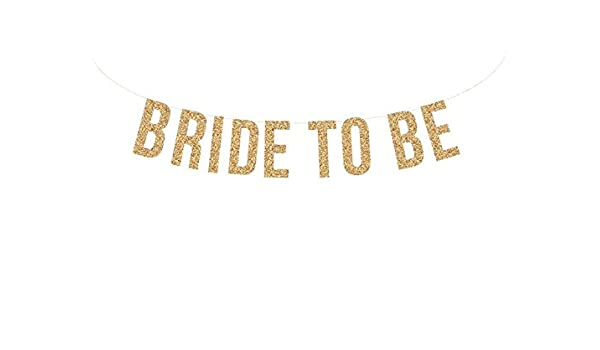 Amazon com: Gold glitter BRIDE TO BE garland banner  Gold