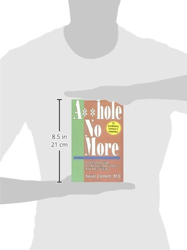 Asshole no more the original self help guide for recovering asshole no more the original self help guide for recovering assholes and their victims xavier crement 9780898048049 amazon books fandeluxe Choice Image