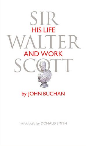 Sir Walter Scott: His Life and Work