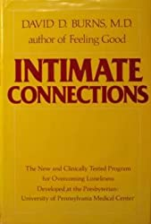 Intimate Connections: The New and Clinically Tested Program for Overcoming Loneliness Developed at the Presbyterian-University of Pennsylvania Medica