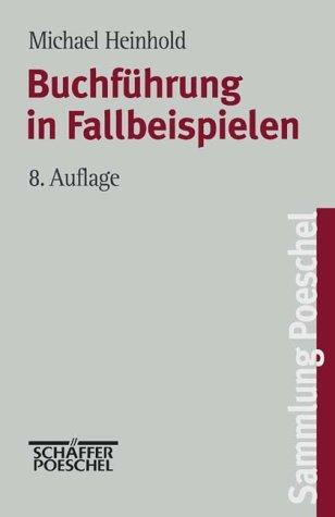 Sammlung Poeschel, Bd.94, Buchführung in Fallbeispielen