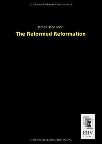 Read Online The Reformed Reformation ebook