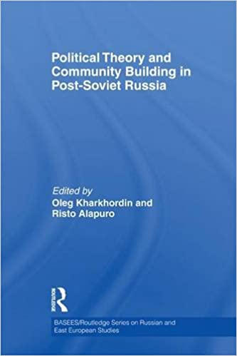 Political Theory and Community Building in Post-Soviet Russia (BASEES/Routledge Series on Russian and East European Studies)