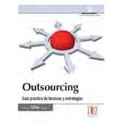 outsourcing. guia practica de tecnicas y estrategias