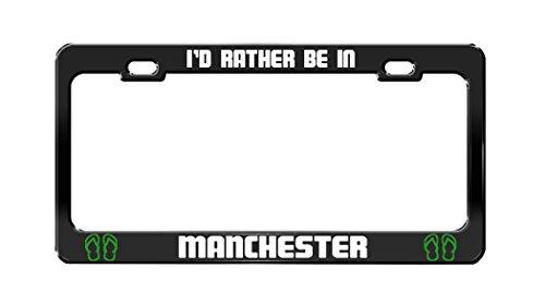 Manchester United License Plate - I'D RATHER BE IN MANCHESTER United Kingdom Black Auto License Plate Frame Tag Holder