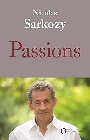 Amazon Com Passions Editions De L O French Edition Ebook Sarkozy Nicolas Sarkozy Nicolas Kindle Store
