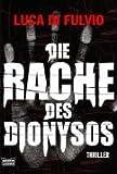 Die Rache des Dionysos: Thriller