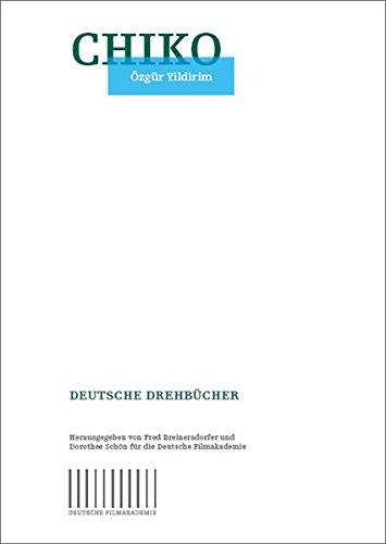 Chiko: Ein Drehbuch (Deutsche Filmakademie - Deutsche Drehbücher) Taschenbuch – 20. April 2009 Deutsche Filmakademie e.V. Özgür Yildirim Pro Business digital 3868053646