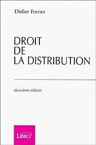 Droit de la distribution par Didier Ferrier