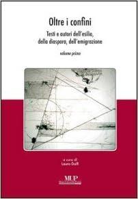 Book Oltre i confini. Testi e autori dell'esilio, della diaspora, dell'emigrazione vol. 1