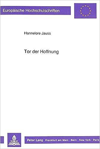Tor Der Hoffnung: Vergleichsformen Und Ihre Funktion in Der Sprache Der Psalmen (Europaeische Hochschulschriften / European University Studie)