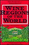 Wine Regions of the World, Burroughs, David and Bezzant, Norman, 0750606312