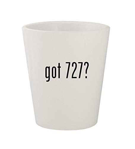 got 727? - Ceramic White 1.5oz Shot Glass ()