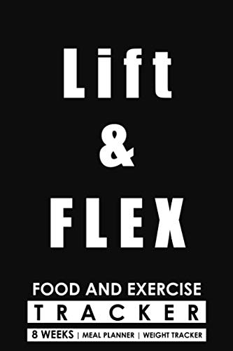 Lifter Flex (Food and Exercise Tracker - Lift and Flex: Diet and Fitness Journal | 8 Weeks with Meal Planner and Weight Tracker)