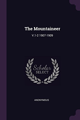 The Mountaineer: V.1-2 1907-1909