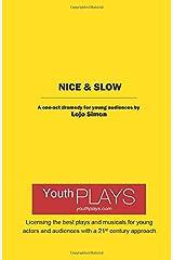 Nice & Slow Paperback