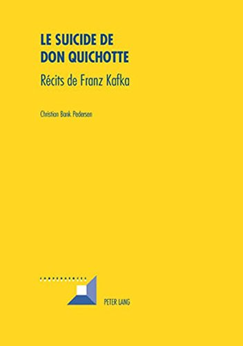 Le suicide de Don Quichotte: Récits de Franz Kafka (Convergences) (French Edition)