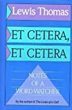 Etcetera Etcetera, Lewis Thomas, 0316840998