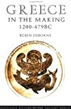 img - for Greece in the Making 1200-479 BC [Routledge History of the Ancient World] book / textbook / text book